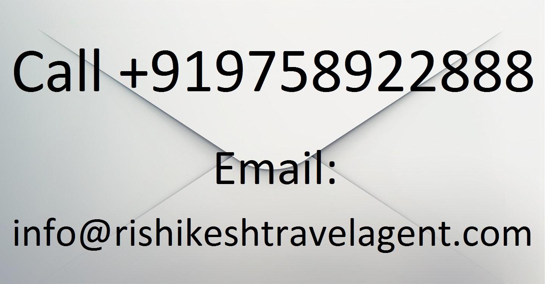 Call + 91975892288 or Email: info@rishikeshtravelagent.com